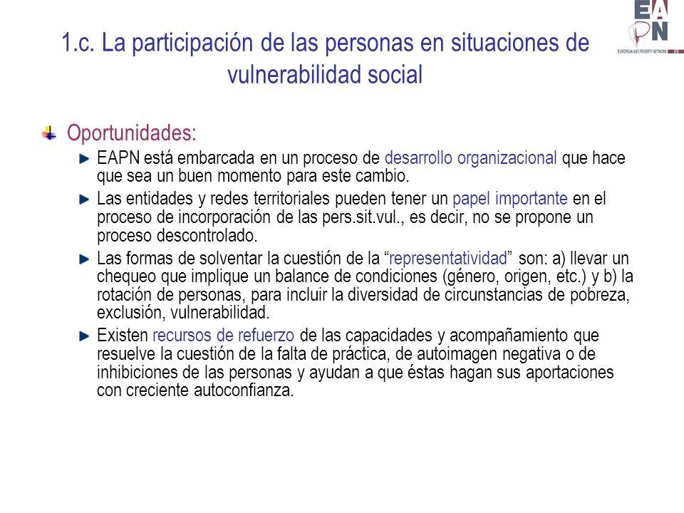 1.c. La participación de las personas en situaciones de vulnerabilidad social Oportunidades: EAPN está embarcada en un proceso de desarrollo organizac