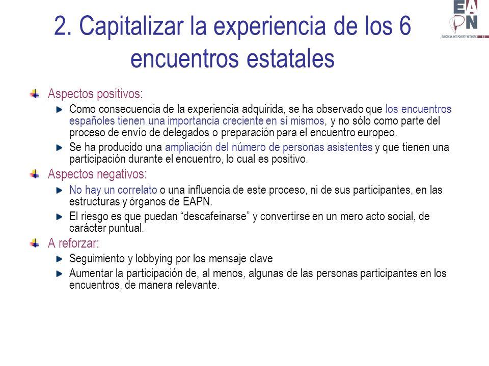 2. Capitalizar la experiencia de los 6 encuentros estatales Aspectos positivos: Como consecuencia de la experiencia adquirida, se ha observado que los
