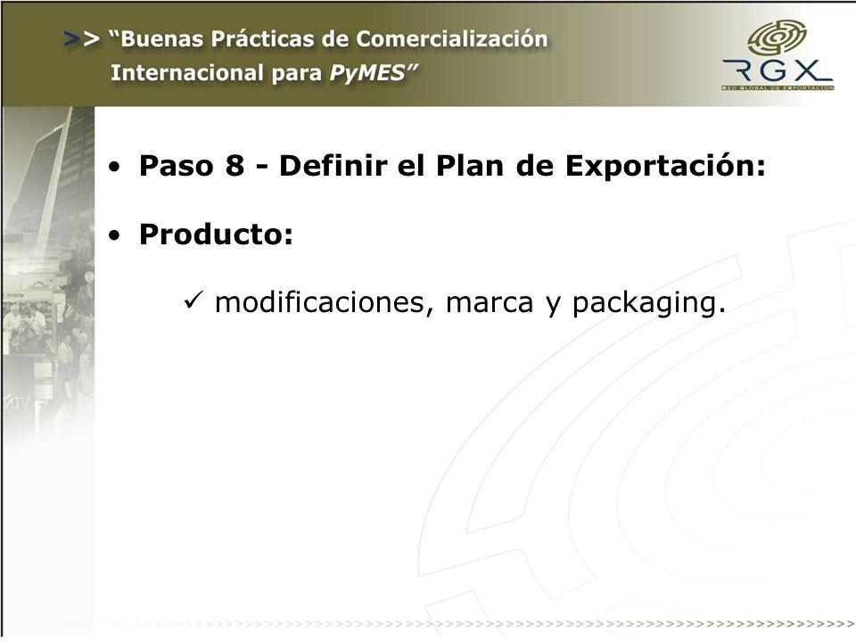Paso 8 - Definir el Plan de Exportación: Producto: modificaciones, marca y packaging.