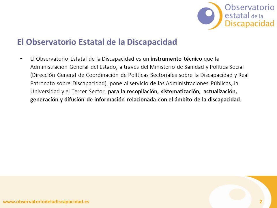 www.observatoriodeladiscapacidad.es 2 El Observatorio Estatal de la Discapacidad El Observatorio Estatal de la Discapacidad es un instrumento técnico
