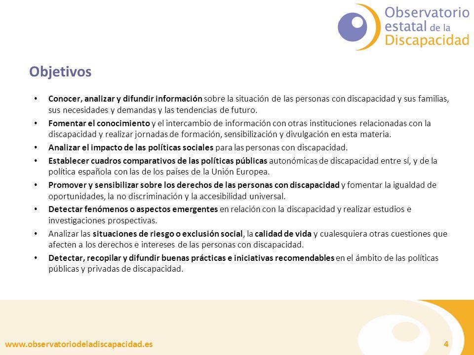 www.observatoriodeladiscapacidad.es 4 Objetivos Conocer, analizar y difundir información sobre la situación de las personas con discapacidad y sus fam