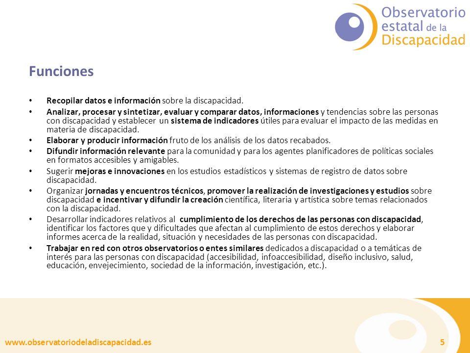 www.observatoriodeladiscapacidad.es 5 Funciones Recopilar datos e información sobre la discapacidad.