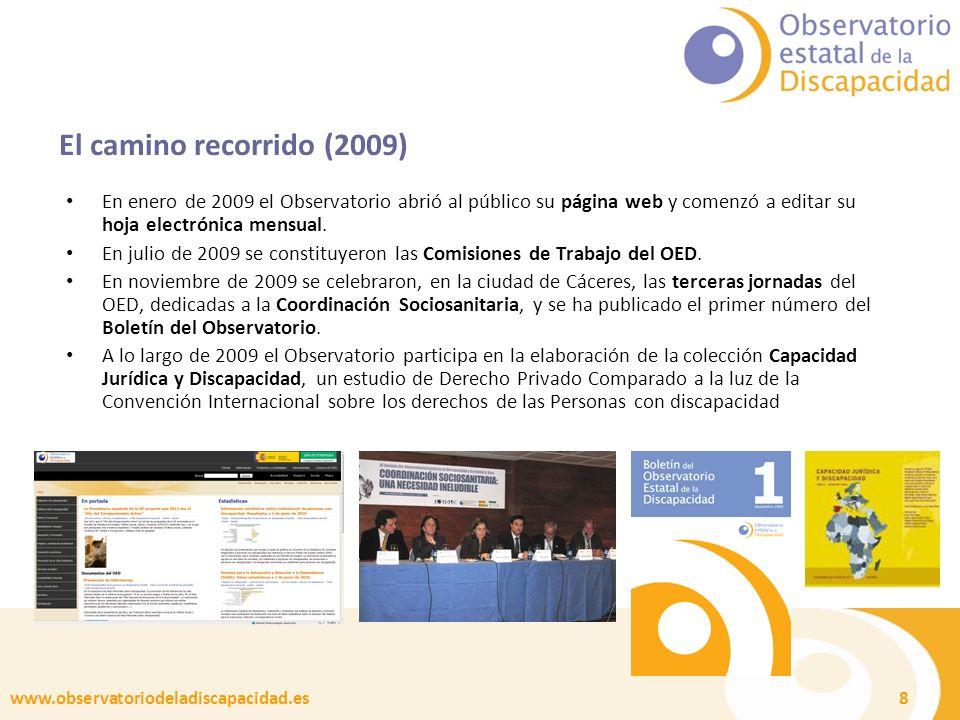 www.observatoriodeladiscapacidad.es 8 El camino recorrido (2009) En enero de 2009 el Observatorio abrió al público su página web y comenzó a editar su
