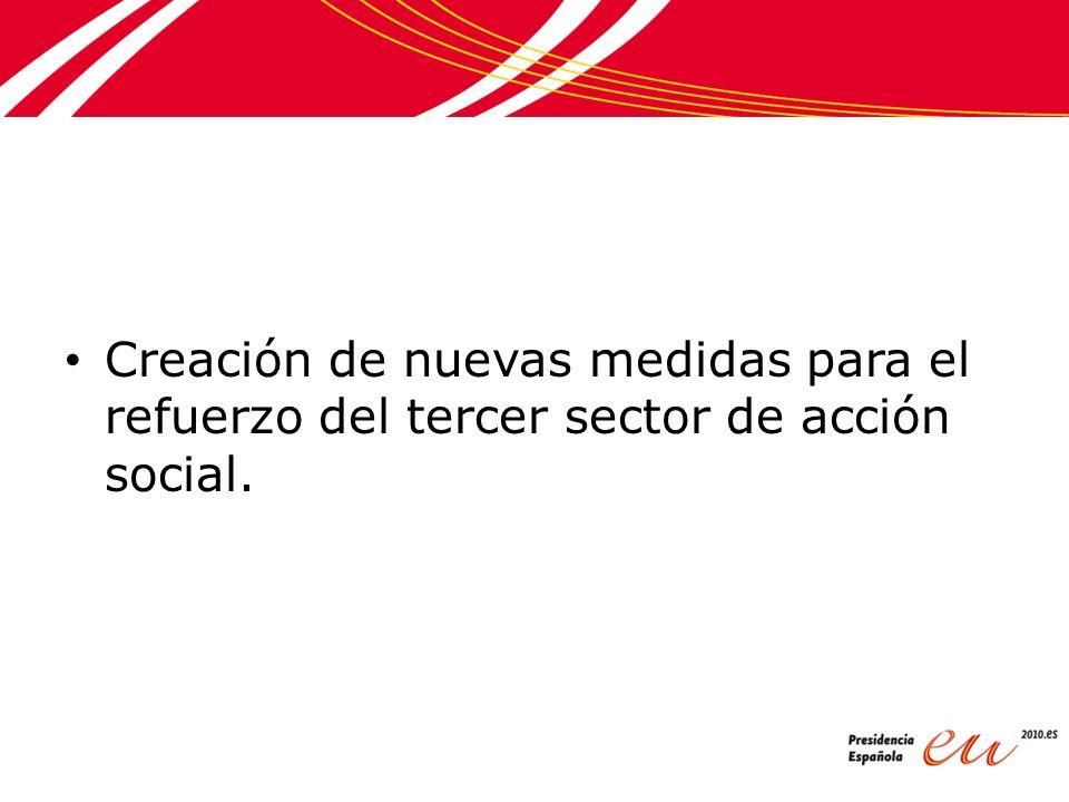 Creación de nuevas medidas para el refuerzo del tercer sector de acción social.