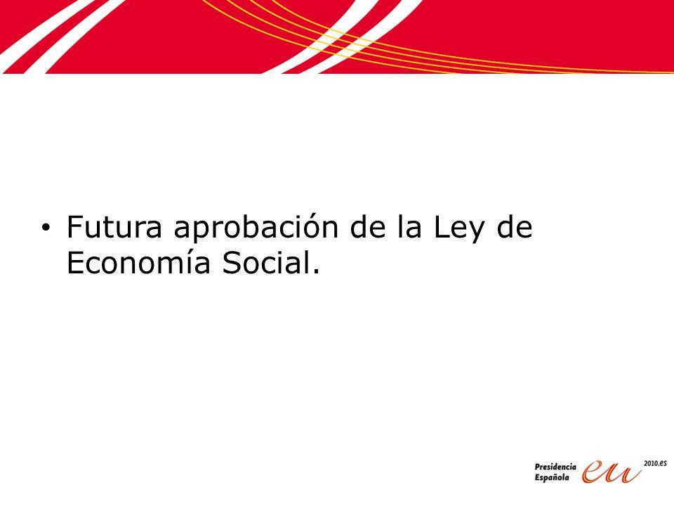 Futura aprobación de la Ley de Economía Social.