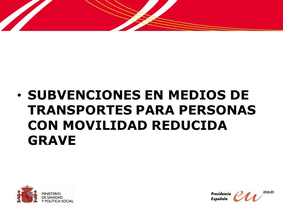 SUBVENCIONES EN MEDIOS DE TRANSPORTES PARA PERSONAS CON MOVILIDAD REDUCIDA GRAVE