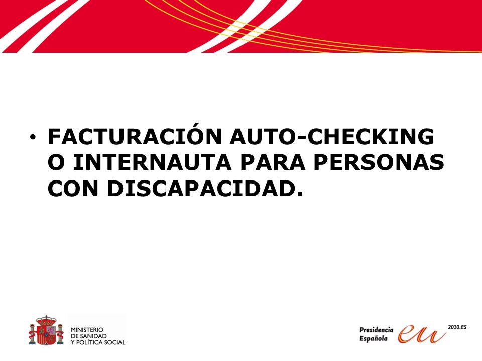 FACTURACIÓN AUTO-CHECKING O INTERNAUTA PARA PERSONAS CON DISCAPACIDAD.