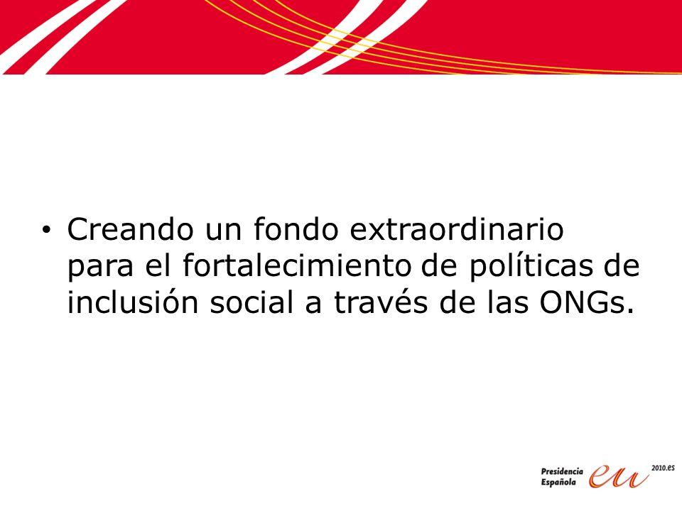 Creando un fondo extraordinario para el fortalecimiento de políticas de inclusión social a través de las ONGs.