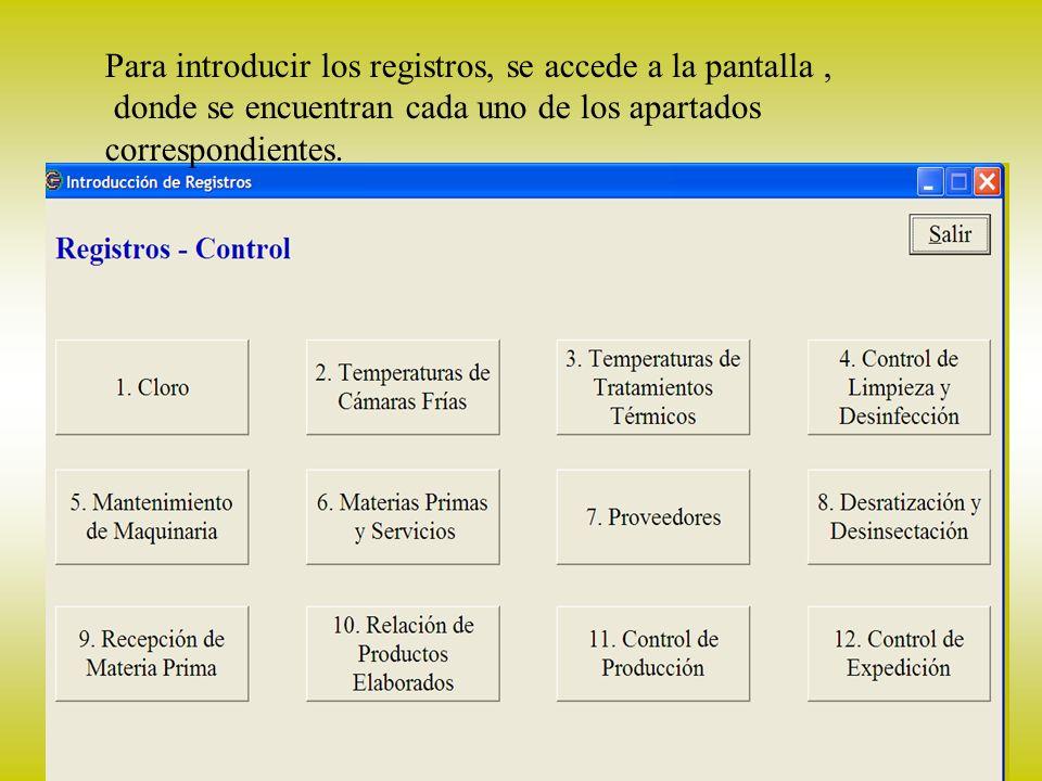 12 Introducción Registros Para introducir los registros, se accede a la pantalla, donde se encuentran cada uno de los apartados correspondientes.