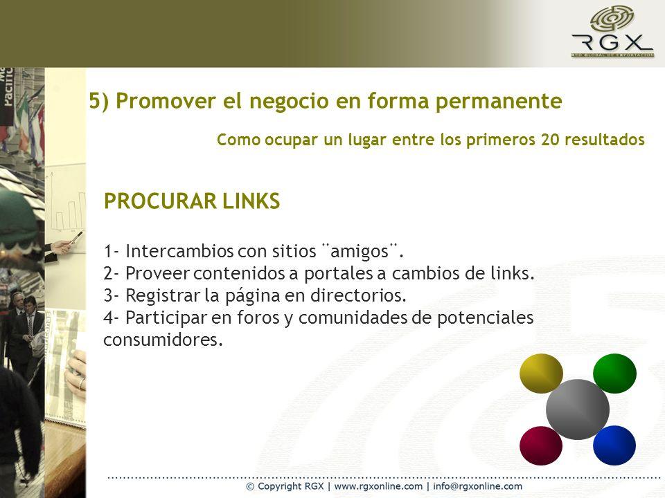 Como ocupar un lugar entre los primeros 20 resultados PROCURAR LINKS 1- Intercambios con sitios ¨amigos¨.