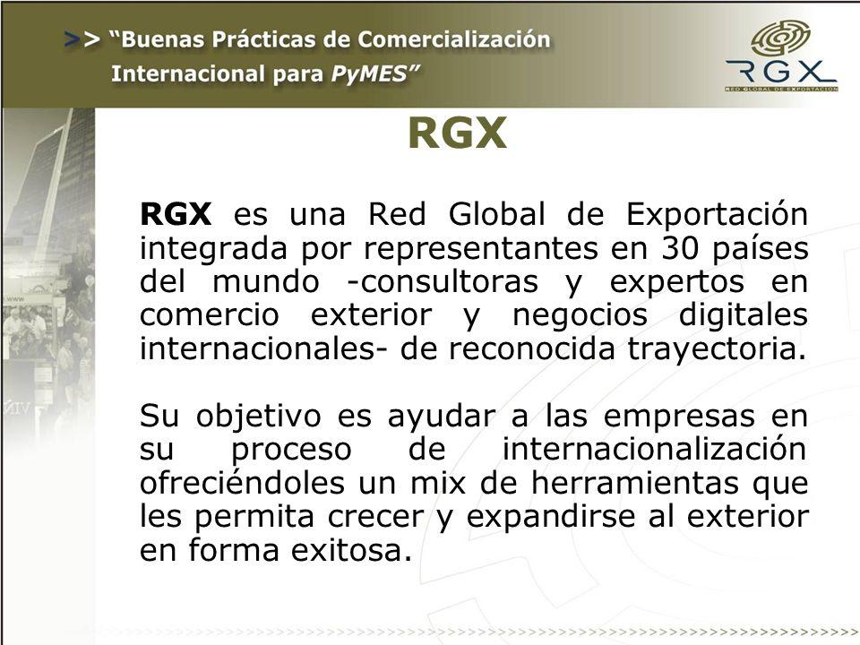 RGX RGX es una Red Global de Exportación integrada por representantes en 30 países del mundo -consultoras y expertos en comercio exterior y negocios digitales internacionales- de reconocida trayectoria.