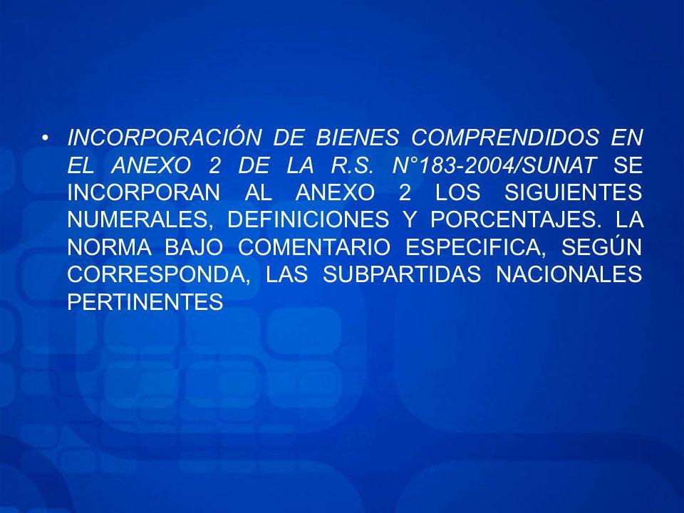 INCORPORACIÓN DE BIENES COMPRENDIDOS EN EL ANEXO 2 DE LA R.S.