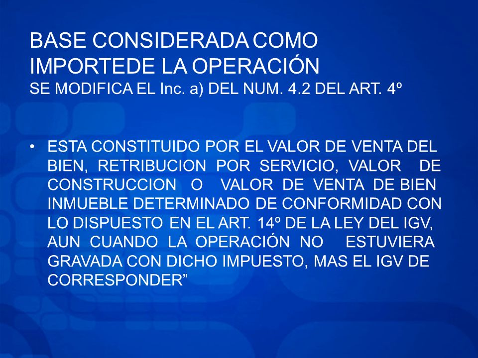 BASE CONSIDERADA COMO IMPORTEDE LA OPERACIÓN SE MODIFICA EL Inc.