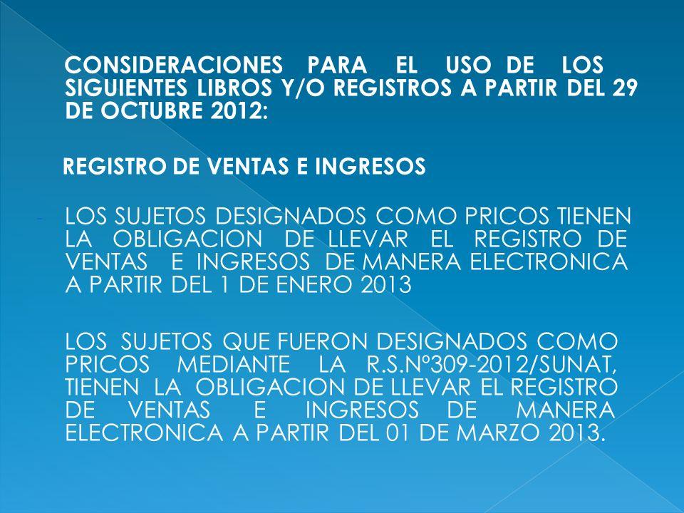 CONSIDERACIONES PARA EL USO DE LOS SIGUIENTES LIBROS Y/O REGISTROS A PARTIR DEL 29 DE OCTUBRE 2012: REGISTRO DE VENTAS E INGRESOS - LOS SUJETOS DESIGN