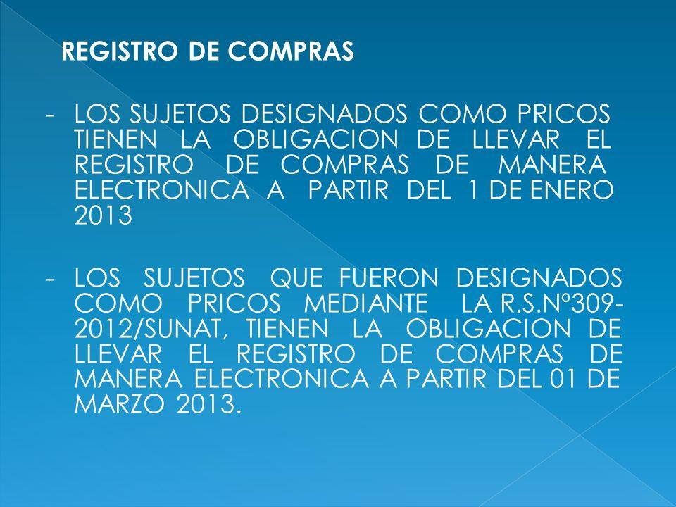REGISTRO DE COMPRAS -LOS SUJETOS DESIGNADOS COMO PRICOS TIENEN LA OBLIGACION DE LLEVAR EL REGISTRO DE COMPRAS DE MANERA ELECTRONICA A PARTIR DEL 1 DE