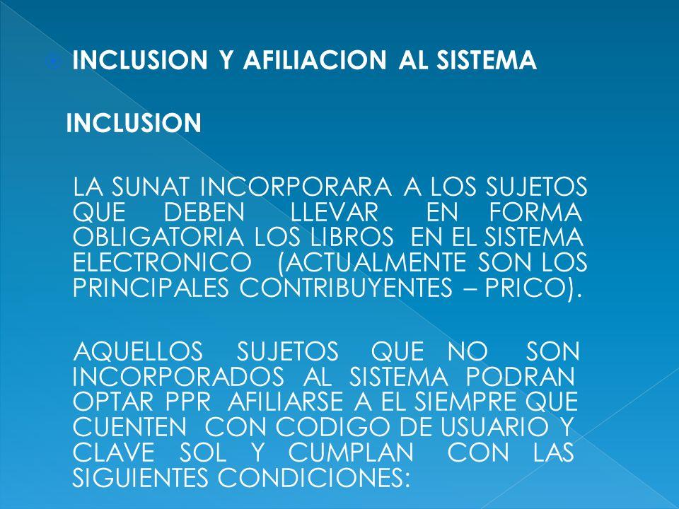 INCLUSION Y AFILIACION AL SISTEMA INCLUSION LA SUNAT INCORPORARA A LOS SUJETOS QUE DEBEN LLEVAR EN FORMA OBLIGATORIA LOS LIBROS EN EL SISTEMA ELECTRON