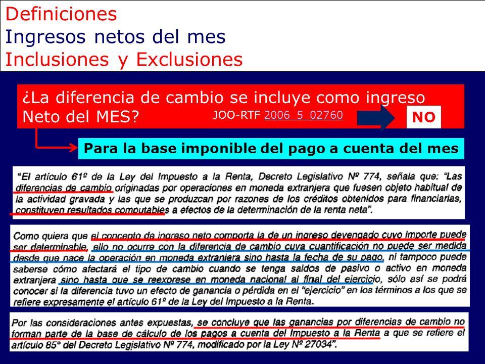 Definiciones Ingresos netos del mes Inclusiones y Exclusiones ¿La diferencia de cambio se incluye como ingreso Neto del MES? Para la base imponible de