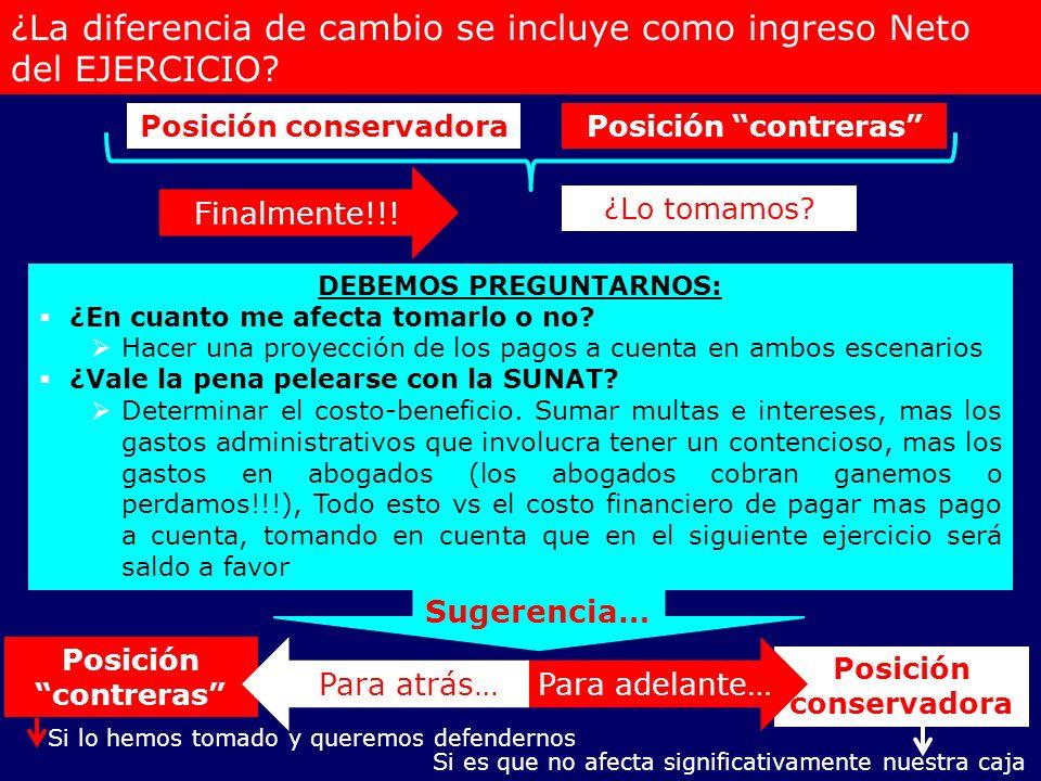 ¿La diferencia de cambio se incluye como ingreso Neto del EJERCICIO? Posición conservadoraPosición contreras Finalmente!!! ¿Lo tomamos? DEBEMOS PREGUN
