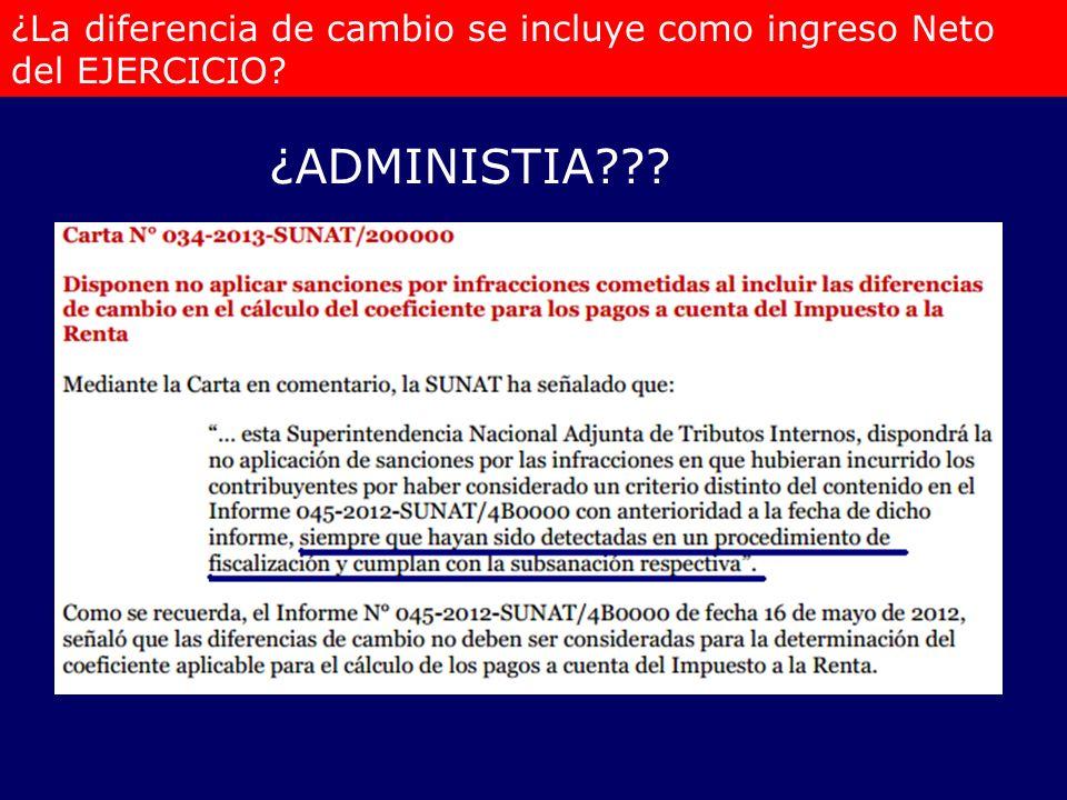 ¿La diferencia de cambio se incluye como ingreso Neto del EJERCICIO? ¿ADMINISTIA???