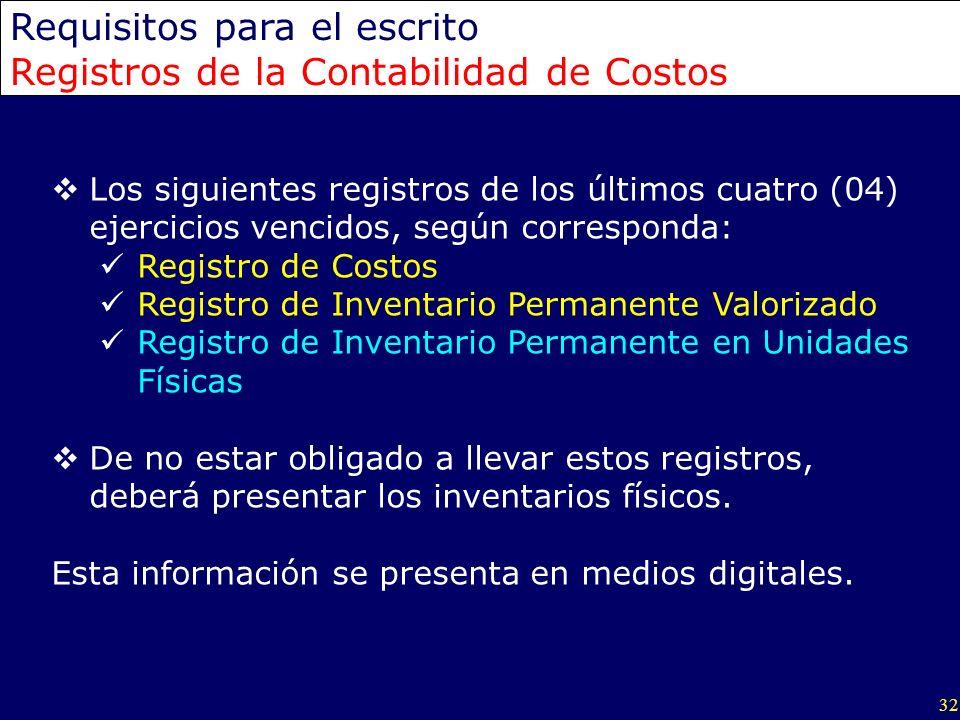 32 Requisitos para el escrito Registros de la Contabilidad de Costos Los siguientes registros de los últimos cuatro (04) ejercicios vencidos, según co