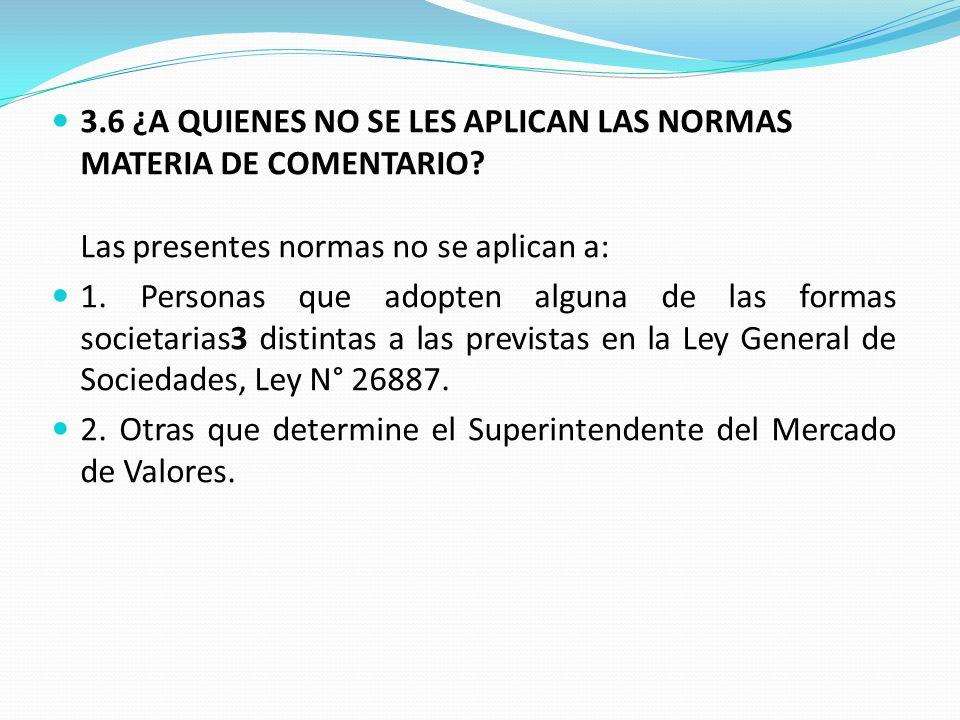3.6 ¿A QUIENES NO SE LES APLICAN LAS NORMAS MATERIA DE COMENTARIO.