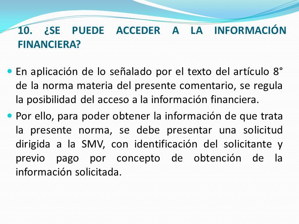 10.¿SE PUEDE ACCEDER A LA INFORMACIÓN FINANCIERA.