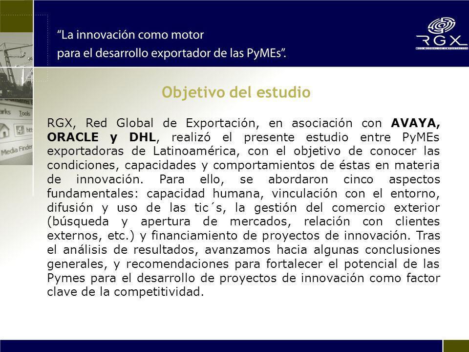 Objetivo del estudio RGX, Red Global de Exportación, en asociación con AVAYA, ORACLE y DHL, realizó el presente estudio entre PyMEs exportadoras de Latinoamérica, con el objetivo de conocer las condiciones, capacidades y comportamientos de éstas en materia de innovación.