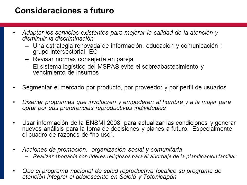 Consideraciones a futuro Adaptar los servicios existentes para mejorar la calidad de la atención y disminuir la discriminación –Una estrategia renovad