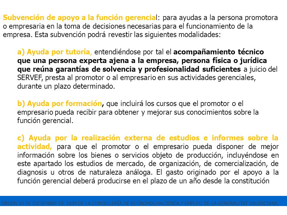 ORDEN 30 DE DICIEMBRE DE 2009 DE LA CONSELLERÍA DE ECONOMIA,HACIENDA Y EMPLEO DE LA GENERALITAT VALENCIANA. Subvención de apoyo a la función gerencial
