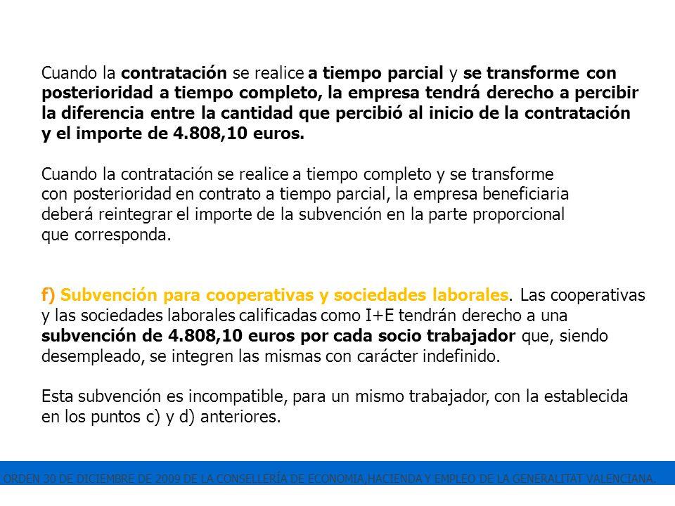 ORDEN 30 DE DICIEMBRE DE 2009 DE LA CONSELLERÍA DE ECONOMIA,HACIENDA Y EMPLEO DE LA GENERALITAT VALENCIANA. Cuando la contratación se realice a tiempo