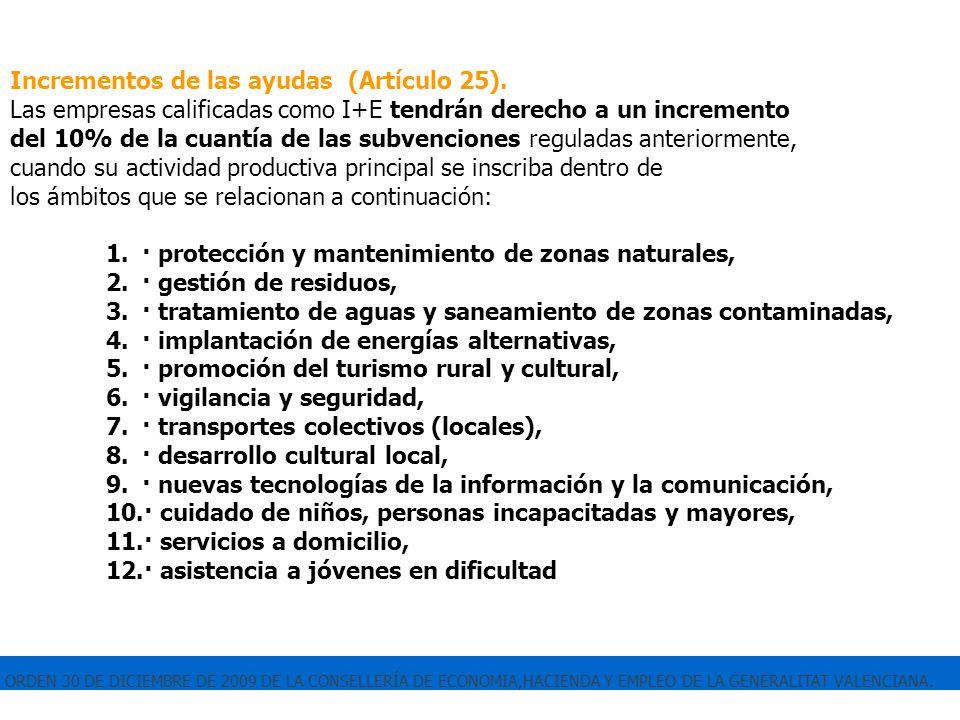 ORDEN 30 DE DICIEMBRE DE 2009 DE LA CONSELLERÍA DE ECONOMIA,HACIENDA Y EMPLEO DE LA GENERALITAT VALENCIANA. Incrementos de las ayudas (Artículo 25). L