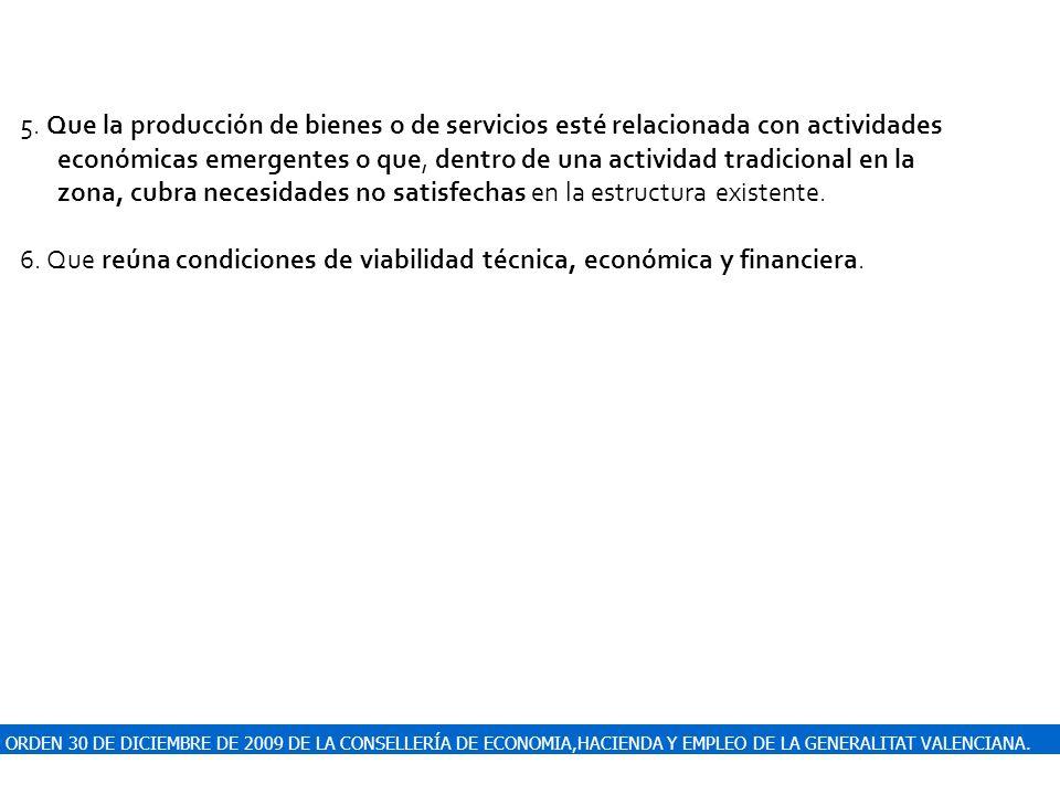 ORDEN 30 DE DICIEMBRE DE 2009 DE LA CONSELLERÍA DE ECONOMIA,HACIENDA Y EMPLEO DE LA GENERALITAT VALENCIANA. 5. Que la producción de bienes o de servic