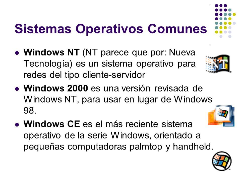 Sistemas Operativos Comunes Windows NT (NT parece que por: Nueva Tecnología) es un sistema operativo para redes del tipo cliente-servidor Windows 2000