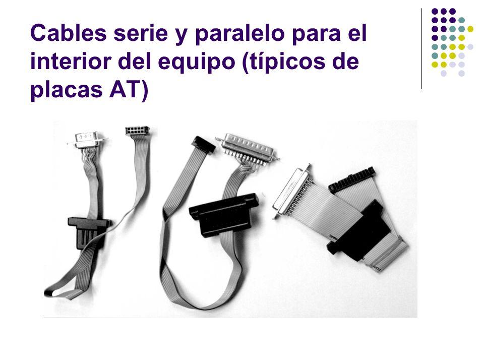 Cables serie y paralelo para el interior del equipo (típicos de placas AT)