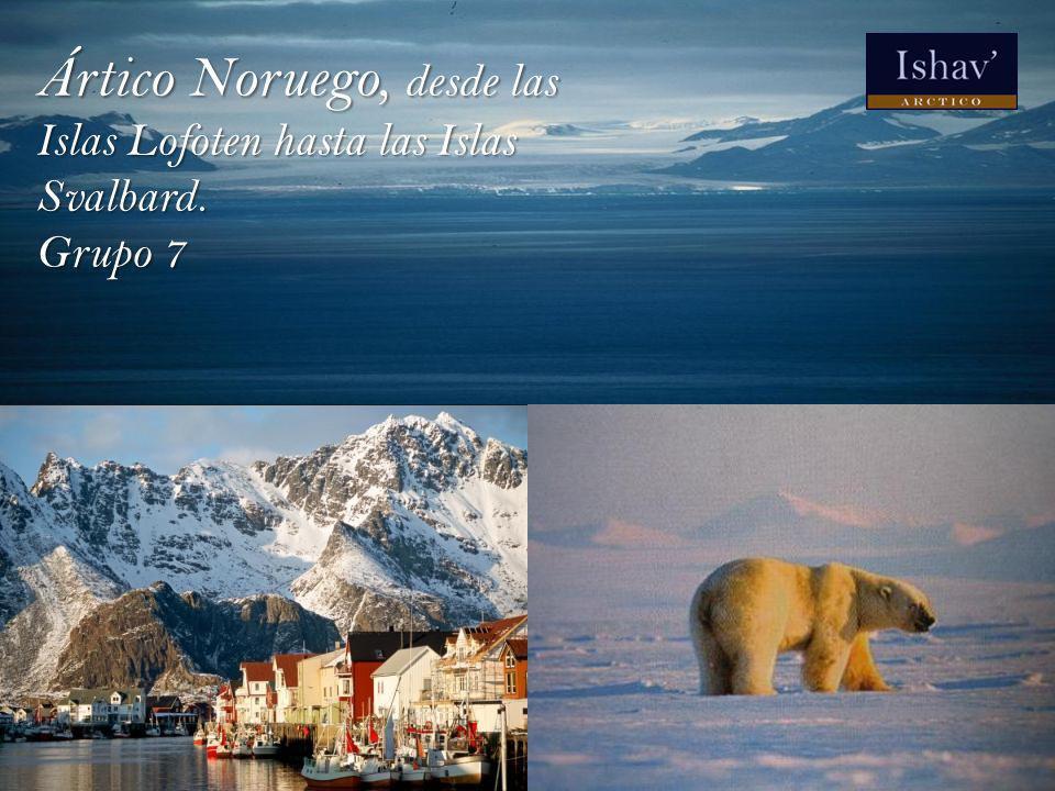 Asia Ártico Noruego, desde las Islas Lofoten hasta las Islas Svalbard. Grupo 7