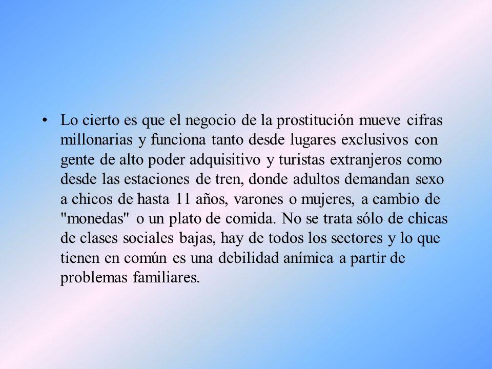 Lo cierto es que el negocio de la prostitución mueve cifras millonarias y funciona tanto desde lugares exclusivos con gente de alto poder adquisitivo