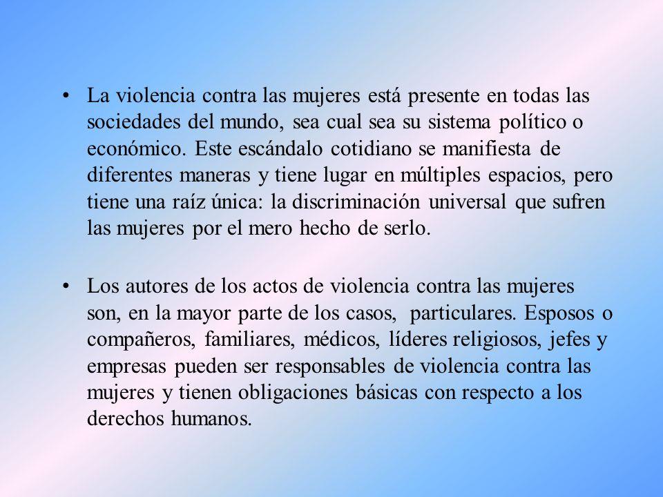 La violencia contra las mujeres está presente en todas las sociedades del mundo, sea cual sea su sistema político o económico. Este escándalo cotidian