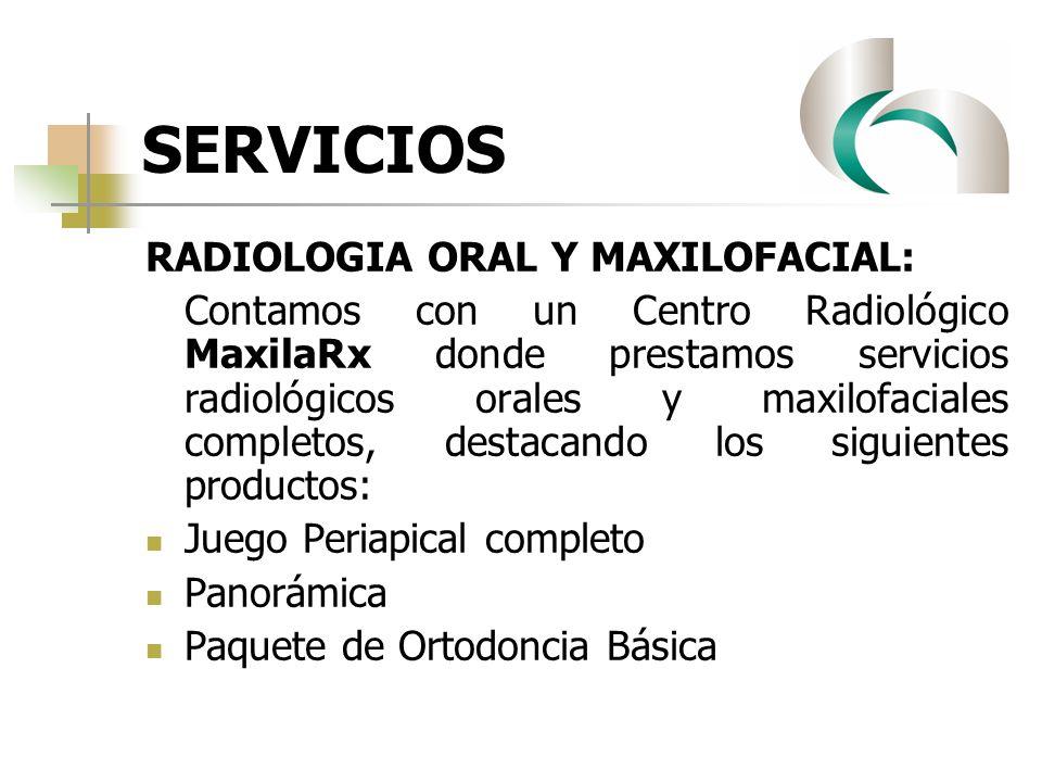 SERVICIOS RADIOLOGIA ORAL Y MAXILOFACIAL: Contamos con un Centro Radiológico MaxilaRx donde prestamos servicios radiológicos orales y maxilofaciales c