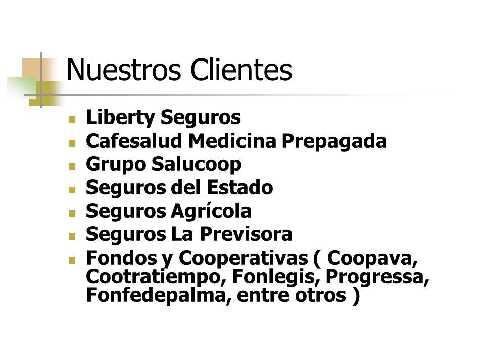 Nuestros Clientes Liberty Seguros Cafesalud Medicina Prepagada Grupo Salucoop Seguros del Estado Seguros Agrícola Seguros La Previsora Fondos y Cooper