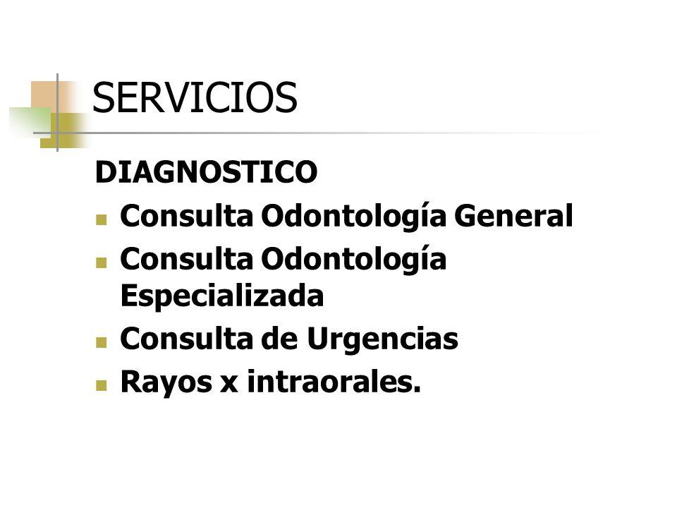 SERVICIOS ODONTOLOGÍA GENERAL: realiza los tratamientos preventivos y curativos no especializados y repone los dientes perdidos y la estética.