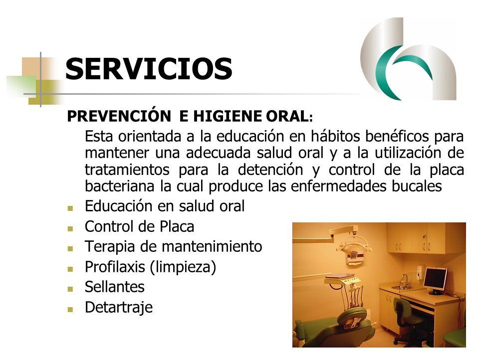 SERVICIOS ODONTOPEDIATRIA: Su función es la prevención y tratamiento de las alteraciones orales de los niños hasta los 12 años o con discapacidad física o mental.