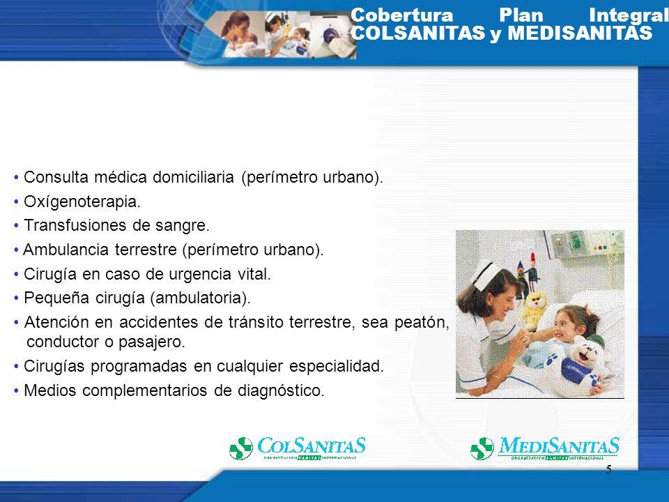 5 Consulta médica domiciliaria (perímetro urbano). Oxígenoterapia. Transfusiones de sangre. Ambulancia terrestre (perímetro urbano). Cirugía en caso d