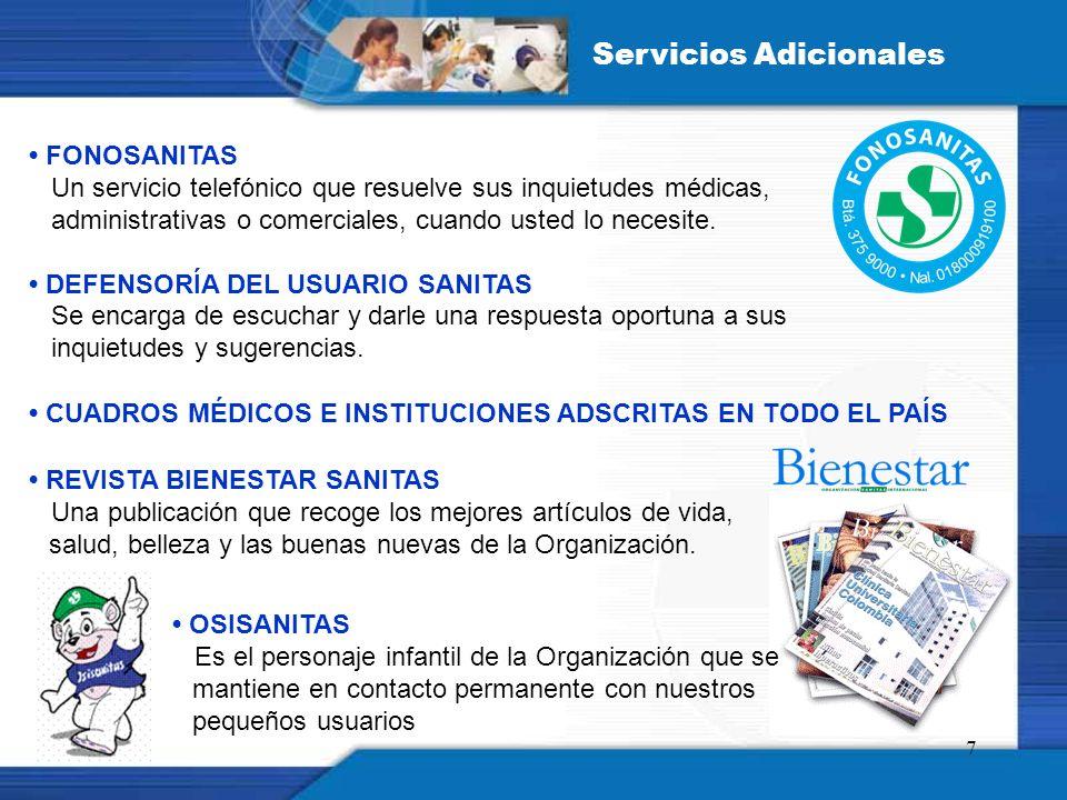 7 FONOSANITAS Un servicio telefónico que resuelve sus inquietudes médicas, administrativas o comerciales, cuando usted lo necesite.