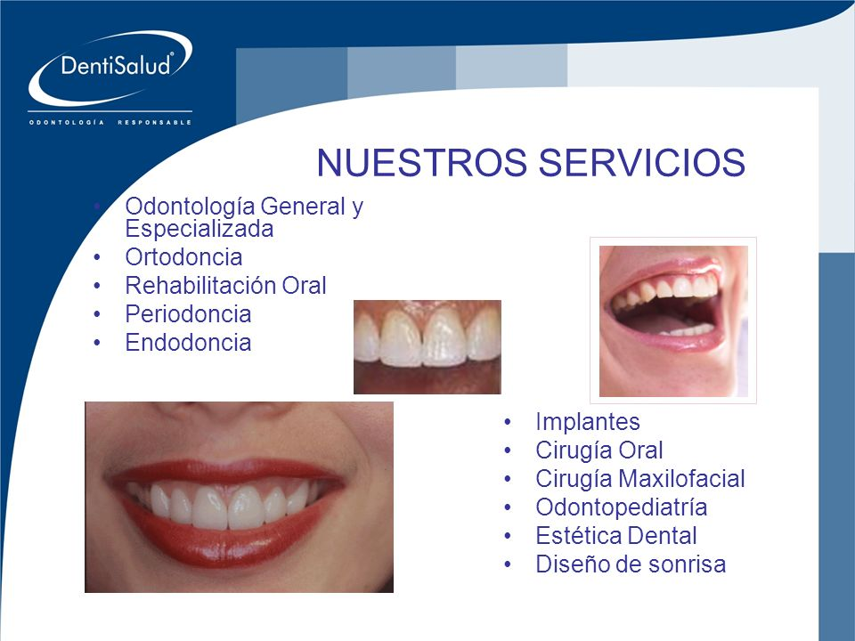 Inversiones Crear Oral Ltda NUESTROS SERVICIOS Odontología General y Especializada Ortodoncia Rehabilitación Oral Periodoncia Endodoncia Implantes Cir