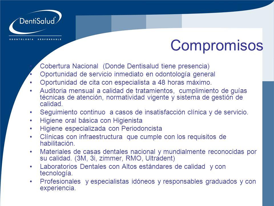 Inversiones Crear Oral Ltda Compromisos Cobertura Nacional (Donde Dentisalud tiene presencia) Oportunidad de servicio inmediato en odontología general