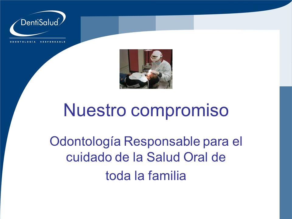 Inversiones Crear Oral Ltda Nuestro compromiso Odontología Responsable para el cuidado de la Salud Oral de toda la familia