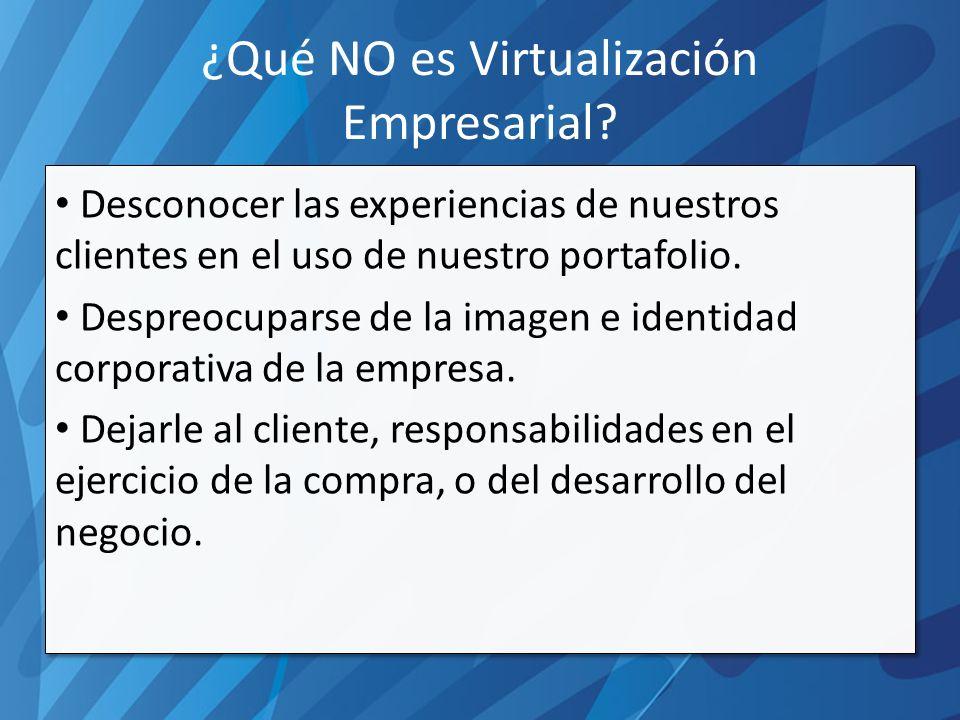 ¿Qué NO es Virtualización Empresarial.
