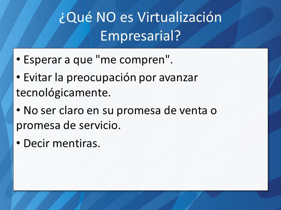 ¿Qué NO es Virtualización Empresarial. Esperar a que me compren .