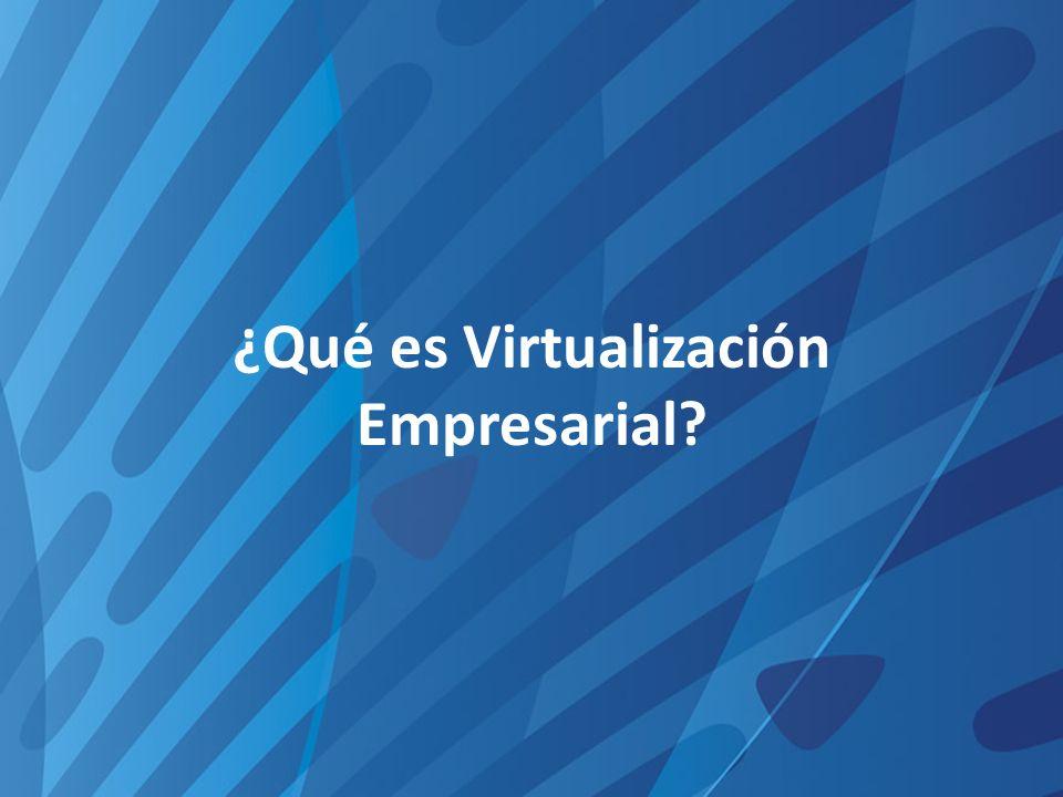 ¿Qué es Virtualización Empresarial