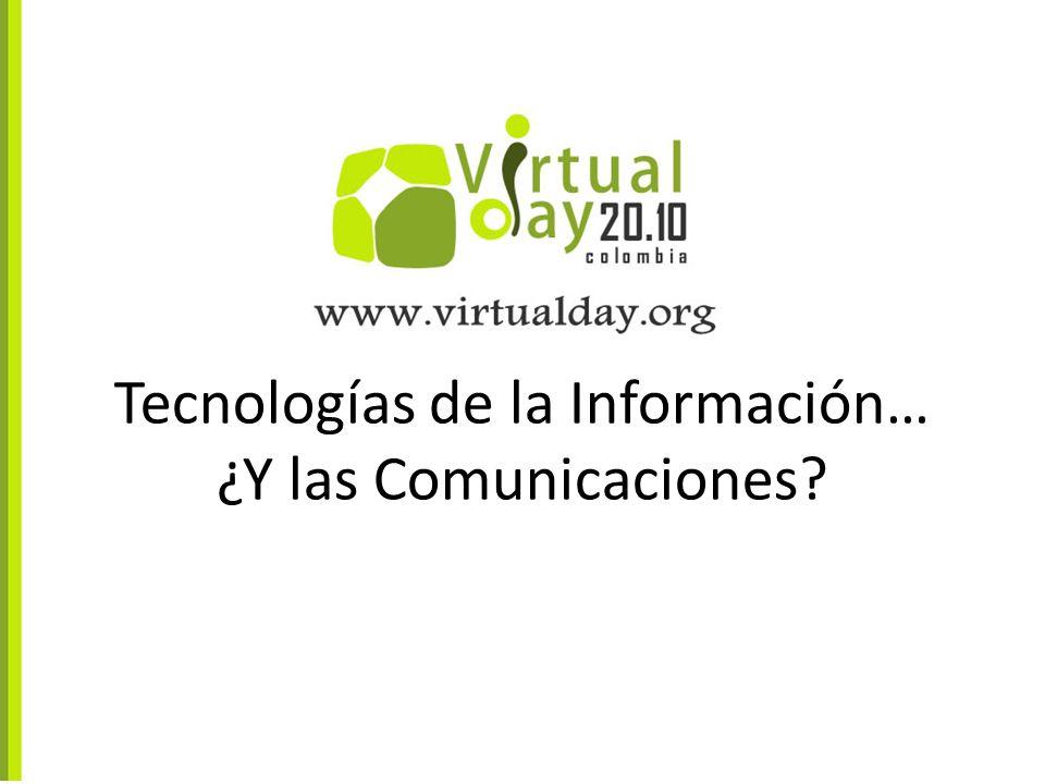 Tecnologías de la Información… ¿Y las Comunicaciones?